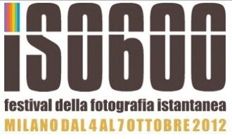 """""""ISO600 – Festival della Fotografia Istantanea"""" si terrà a Milano dal 4 al 7 ottobre 2012"""