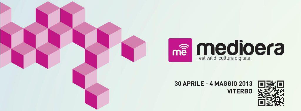Medioera, il festival di cultura digitale Viterbese, quest'anno gioca d'anticipo.