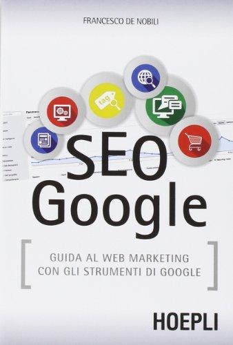 SEO Google Guida al web marketing con gli strumenti di Google - i 5 libri che ogni blogger dovrebbe leggere