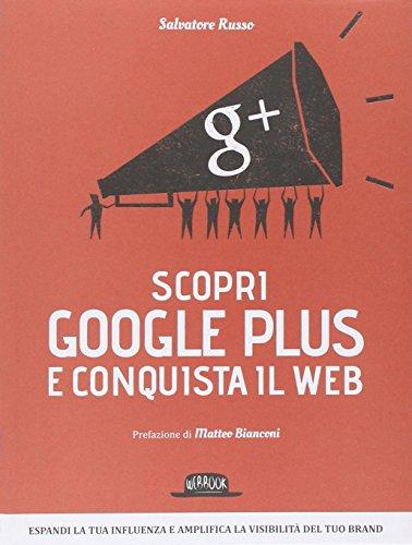 Scopri Google Plus e conquista il web 1 - i 5 libri che ogni blogger dovrebbe leggere